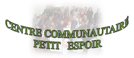 CENTRE COMMUNAUTAIRE PETIT ESPOIR (services available in English)