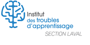 INSTITUT DES TROUBLES D'APPRENTISSAGE – SECTION LAVAL (services available in English)
